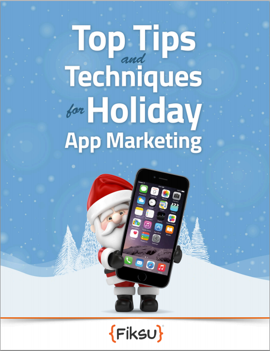 Top Tips and Techniques for Holiday App Marketing – Fiksu