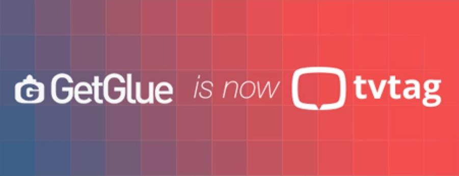 GetGlue Rebrands as TVTag