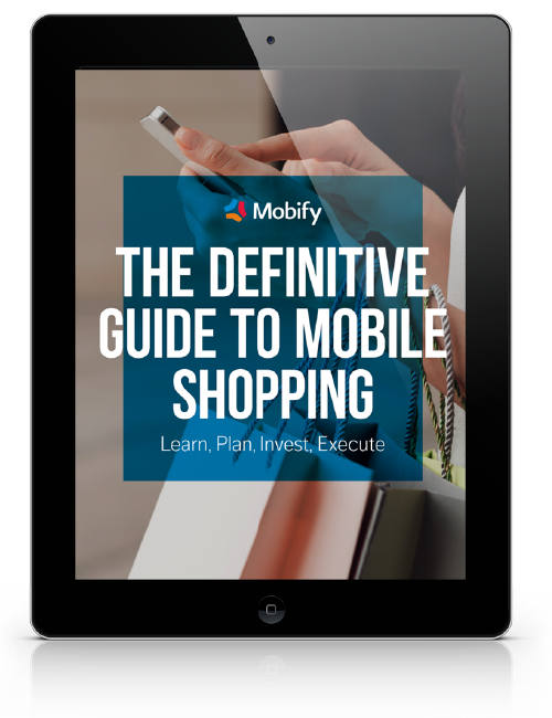 The Definitive Guide To Mobile Shopping – Mobify