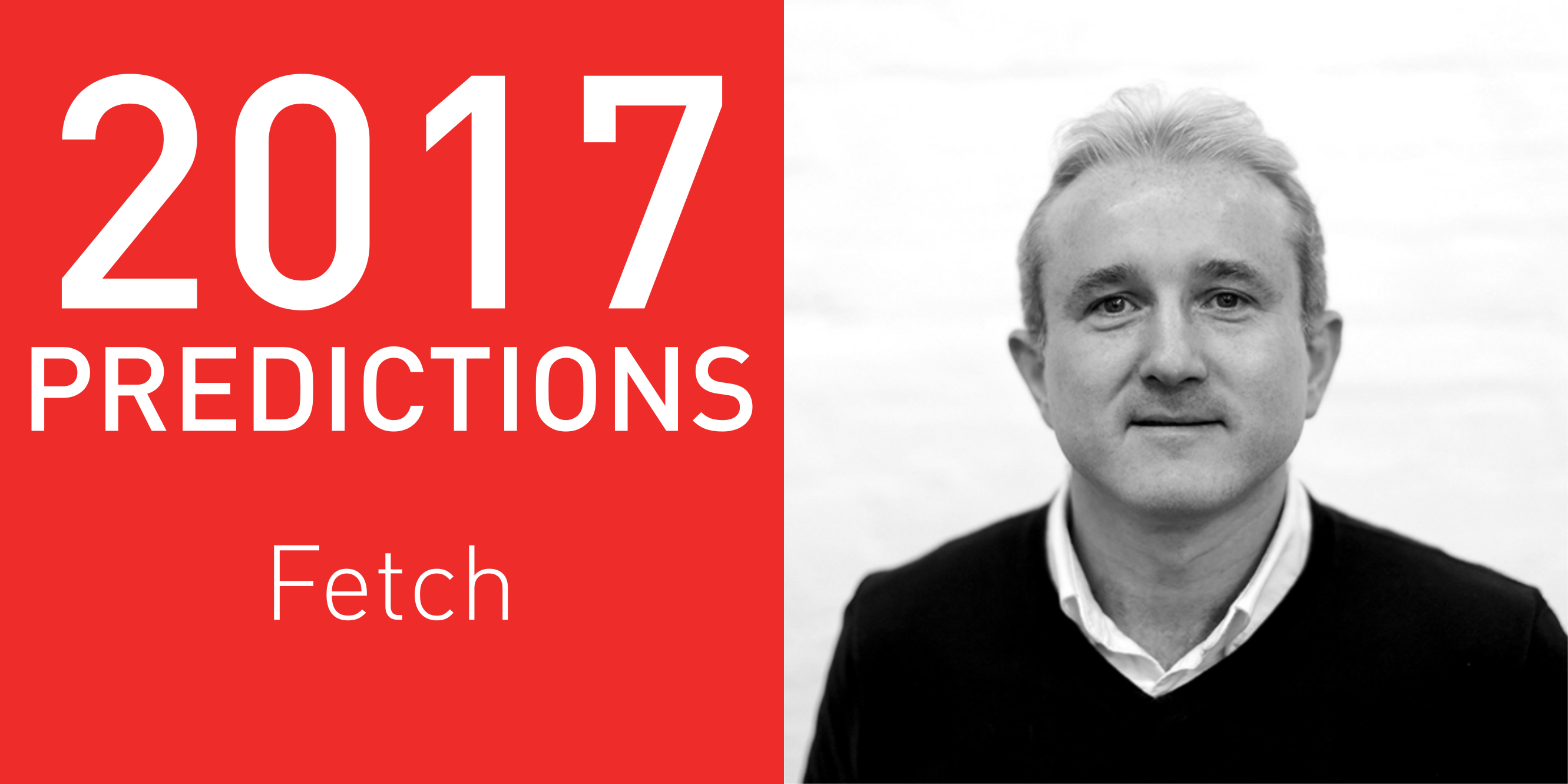 2017 Predictions: Fetch
