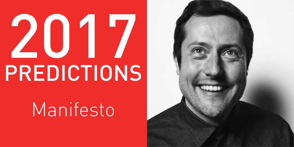 2017 Predictions: Manifesto