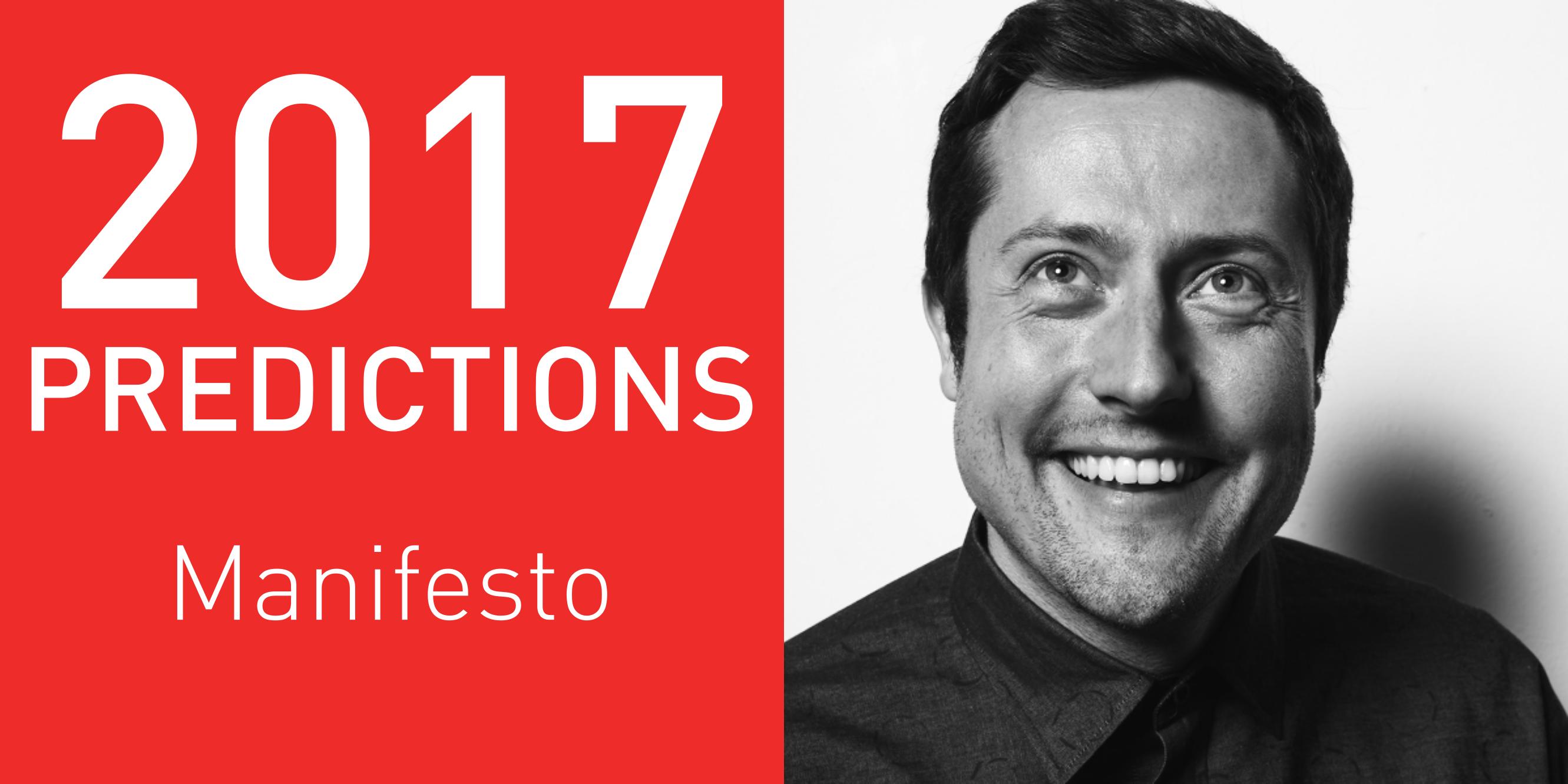 2017 predictions Manifesto