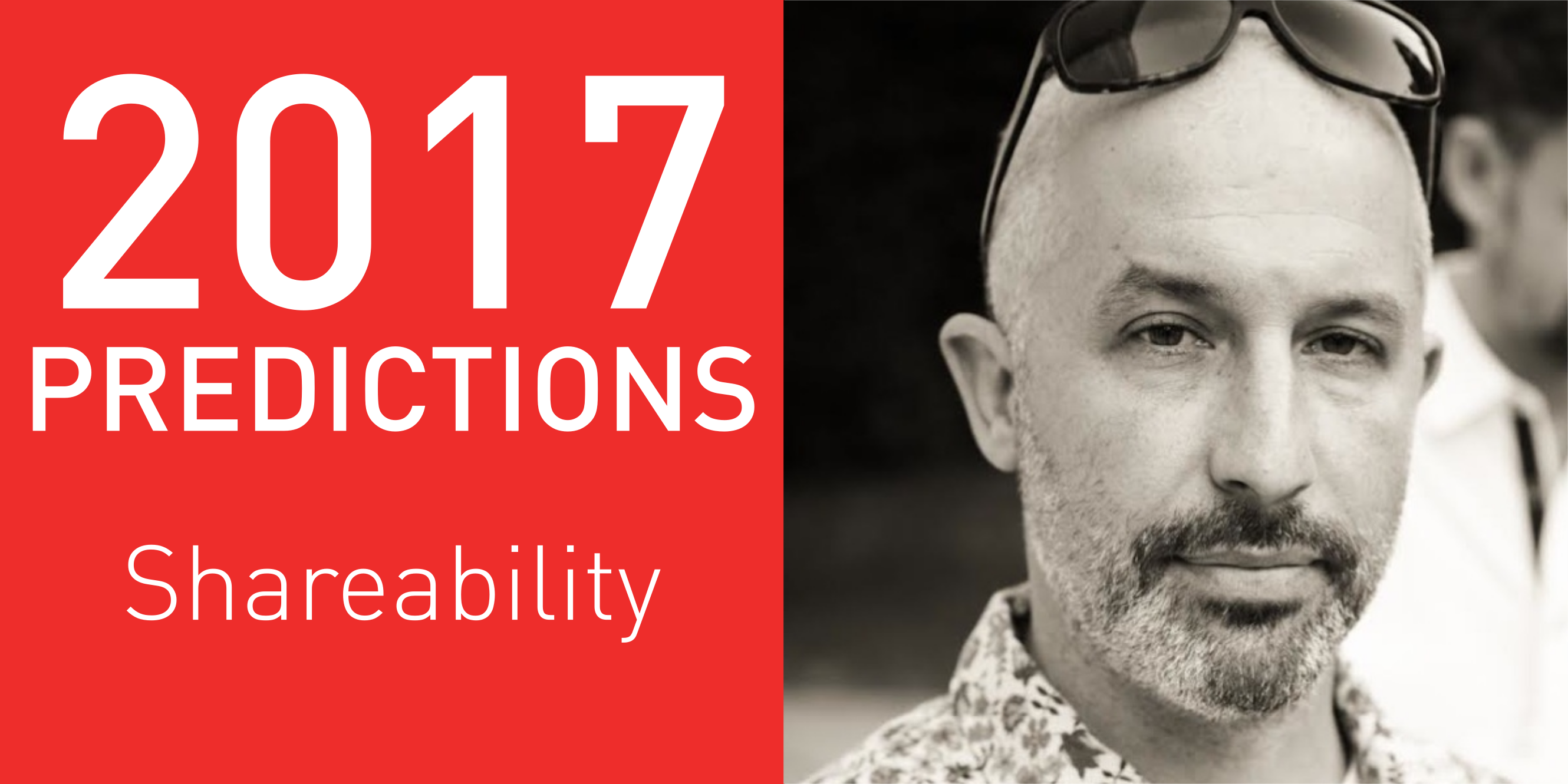 2017 Predictions: Shareability