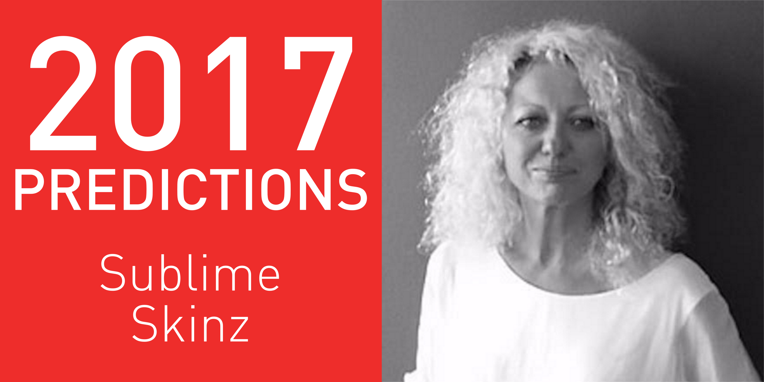 2017 Predictions: Sublime Skinz