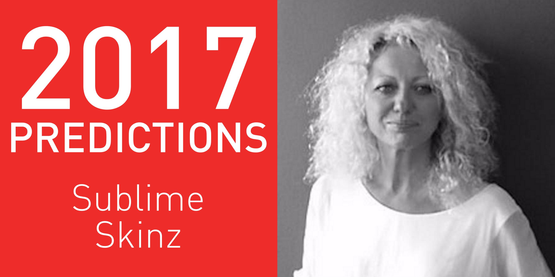 2017 predictions Sublime Skinz