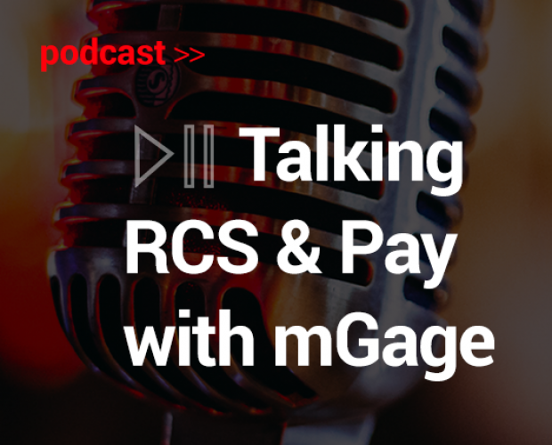 Podcast: Talking RCS & Pay with mGage