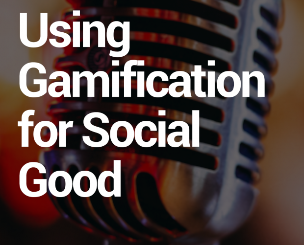 Podcast: Using Gamification for Social Good