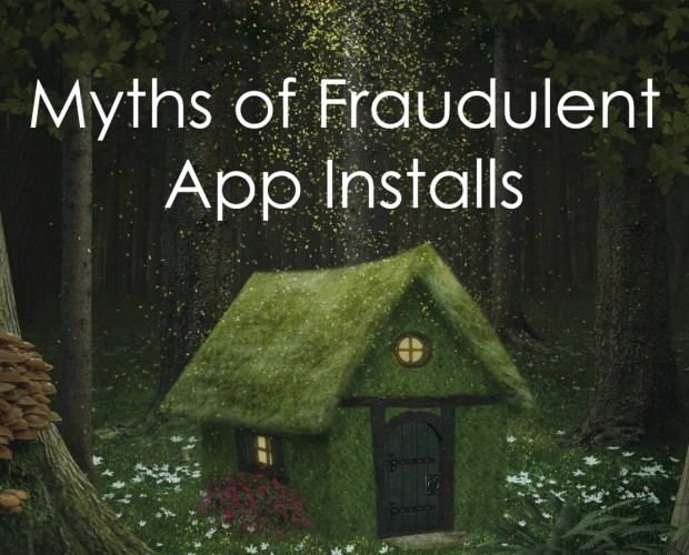Busting nine of the biggest myths in app install fraud