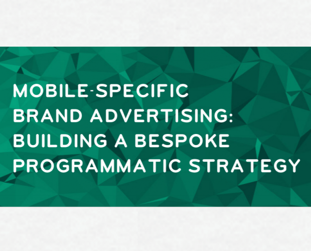 Mobile-specific Brand Advertising: Building a Bespoke Programmatic Strategy